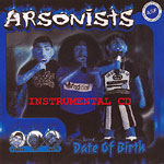The Arsonists - Date Of Birth Instros CD