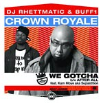 "Crown Royale (Buff1/Rhet) - We Gotcha 12"" Single"