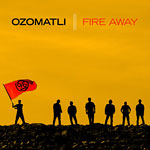 Ozomatli - Fire Away CD