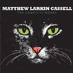 Matthew Larkin Cassell - The Complete Works CD