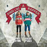 Pugz Atomz & Grant Parks - Kinda Like A Rapper CD