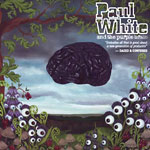 Paul White - and the Purple Brain CD