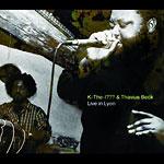 K-the-I??? & Thavius Beck - Live in Lyon CDR