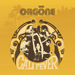 Orgone - Cali Fever CD