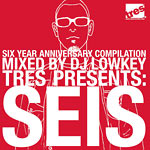 DJ Lowkey - Tres Presents: Seis CD