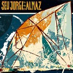 Seu Jorge and Almaz - Seu Jorge and Almaz CD
