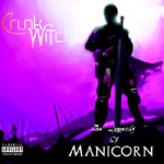 Crunk Witch - The Legends of Manicorn CD