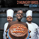 2 Hungry Bros & 8thW1 - No Room For Dessert CD