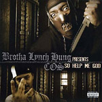 Brotha Lynch Hung & Cos - So Help Me God CD