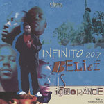 Infinito 2017 - Belief Is Ignorance CD