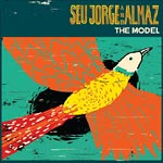 "Seu Jorge and Almaz - The Model 12"" Single"