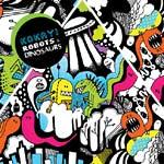 Kokayi - Robots & Dinosaurs CD