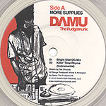 "Damu The Fudgemunk - More Supplies 7"" Single"