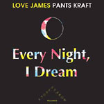 "James Pants - Every Night, I Dream 7"" Single"