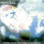 Epedos (Lip Service) - Stories From the Hole... CDR