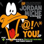 Jordan Miche - @!^* You CD EP