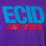 Ecid - Just Lyrics T-Shirt