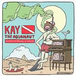 Kay The Aquanaut - Nickelodeon Ethics CD