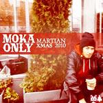 Moka Only - Martian Xmas 2010 CD