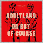"Dark Time Sunshine - Adultland 7"" Single"