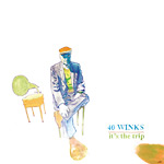 40 Winks - It's The Trip 2xLP