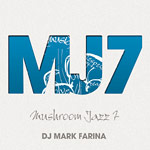 Mark Farina - Mushroom Jazz Vol. 7 CD