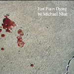 Michael Nhat - Just Plain Dying Cassette