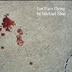 Michael Nhat - Just Plain Dying Cassette