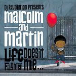 Malcolm & Martin - Life Doesn't Frighten Me CD