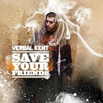 Verbal Kent - Save Your Friends CD