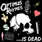 Optimus Rhymes - Optimus Rhymes Is Dead CD