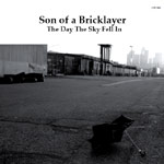 "Son of a Bricklayer - The Day the Sky Fell In 7"" Single"