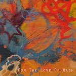 Hash Mills - For The Love Of Hash CDR