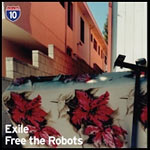 "Exile / Free The Robots - Los Angeles 10 of 10 10"" EP"