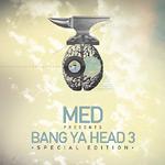 MED - Bang Ya Head 3 CD