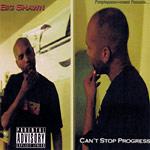 Big Shawn (Bored Stiff) - Can't Stop Progress CD