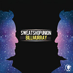 Sweatshop Union - Bill Murray CD+DVD