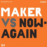 Maker - Maker vs. Now-Again CD