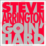 "Steve Arrington - (I Be) Goin' Hard 12"" Single"