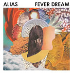Alias - Fever Dream LP
