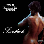 Ivan 'Boogaloo' Joe Jones - Sweetback (re-issue) LP
