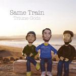"Triune Gods (Bleubird) - Same Train 7"" Single"