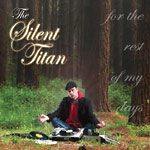 The Silent Titan - For The Rest Of My Days CD