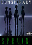 Conspiracy - Super Aliens DVD