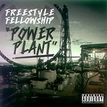 Freestyle Fellowship - Power Plant CDR
