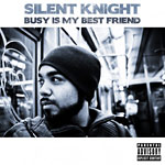 Silent Knight - Busy Is My Best Friend CD