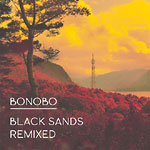 Bonobo - Black Sands Remixed CD