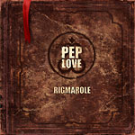 Pep Love - Rigmarole CD