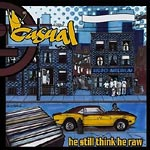 Casual - He Still Think He Raw CD