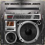 Kev Brown - Random Joints LP